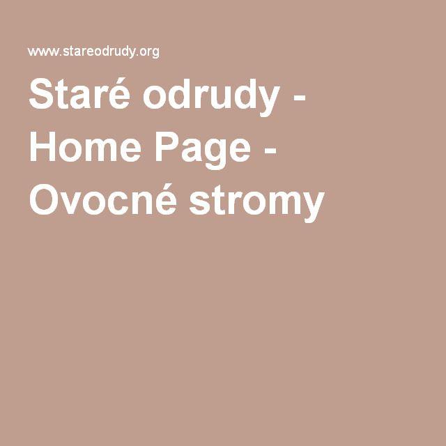 Staré odrudy - Home Page - Ovocné stromy