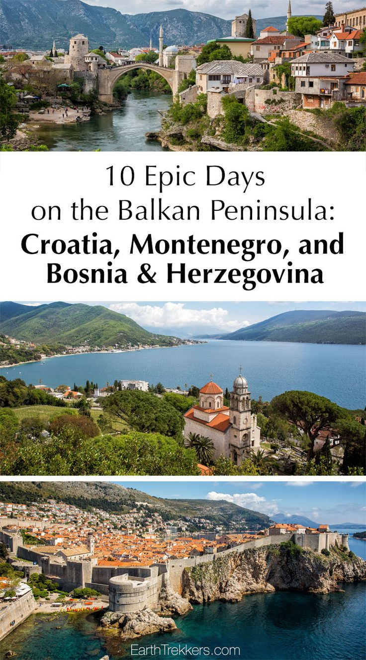 Balkan Peninsula in 10 days: Croatia, Montenegro, Bosnia & Herzegovina, including Mostar, Dubrovnik, Split, Kotor, and Sarajevo.