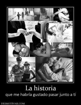 La historia que me habría gustado pasar junto a ti
