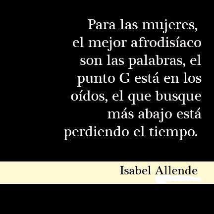 El punto G! Isabel Allende. Palabras con luz!