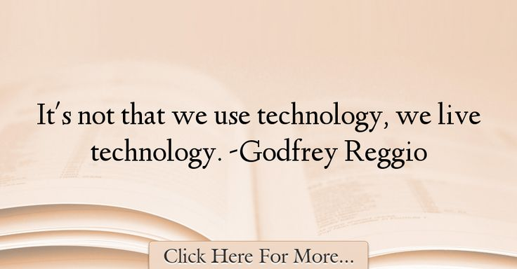 Godfrey Reggio Quotes About Technology - 67259
