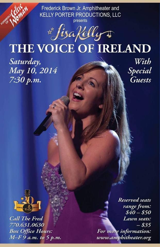 Lisa Kelly, The Voice of Ireland   Saturday, May 10, 2014, 7:30pm. Special guests are Chloe Agnew and Paul Byrom.