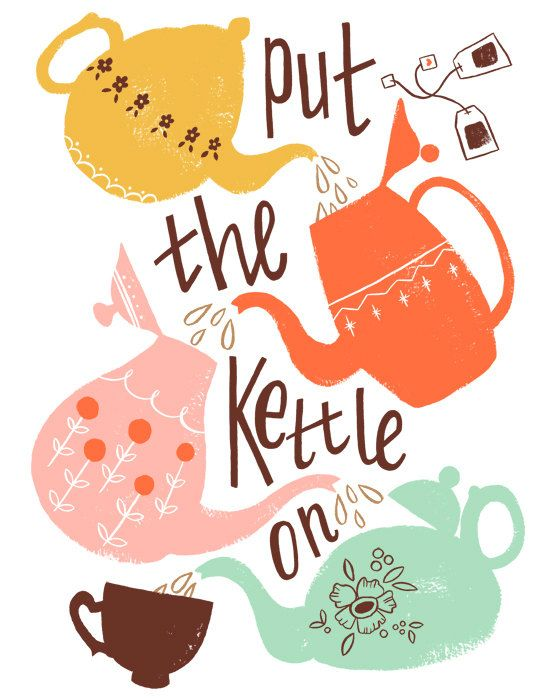 probably one of the most British sentences ever 'put the kettle on' and even in a bad situation, someone will always say 'I'll stick the kettle on' ☕