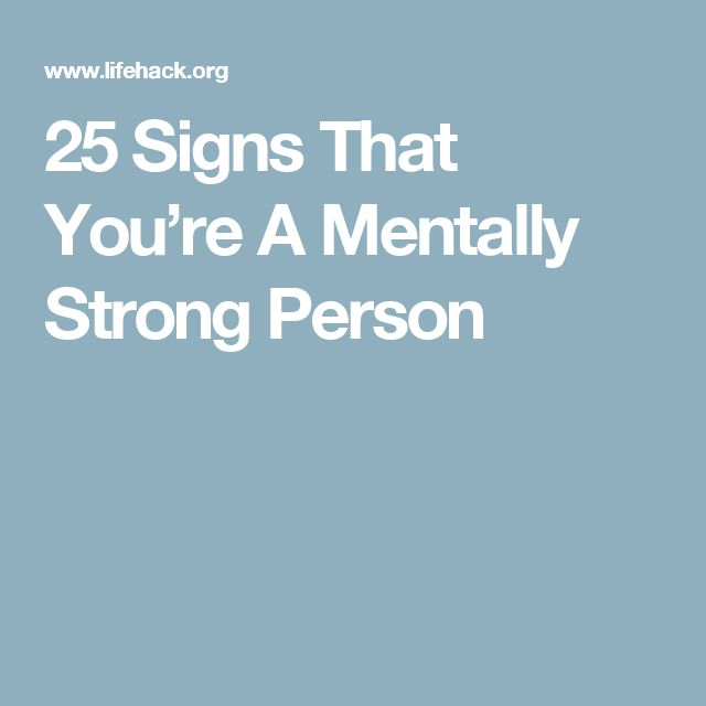 25 Signs That You're A Mentally Strong Person