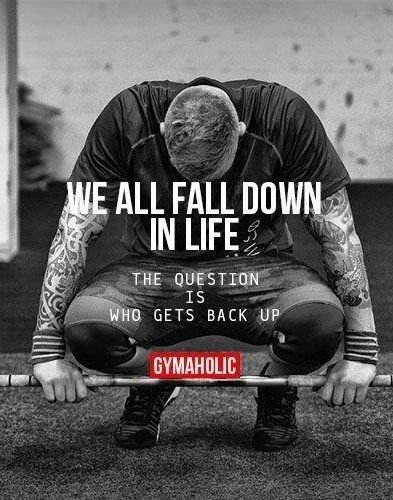Will you get back up? Or stay down? And suffer defeat