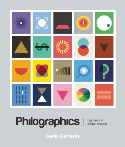 Philographics: Big Ideas in Simple Shapes  A Visual Dictionary of Philosophy: Major Schools of Thought in Minimalist Geometric Graphics