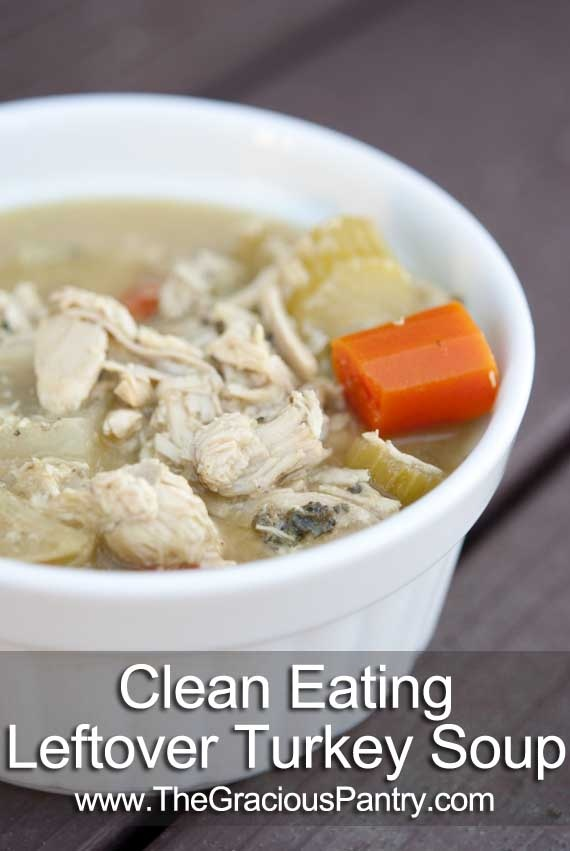 Clean Eating Recipes | Clean Eating Leftover Turkey Soup