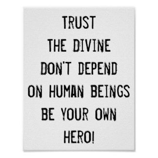 Trust The Divine, be your own hero, Inspirational Poster