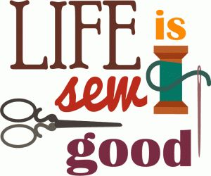 Silhouette Design Store - View Design #44864: life is sew good reg or vinyl
