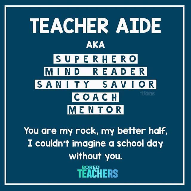 Tag A Teacher Aide And Show Them Some Love Bored Teachers Teacher Quotes Funny Teachers Aide