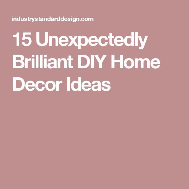 15 Unexpectedly Brilliant DIY Home Decor Ideas