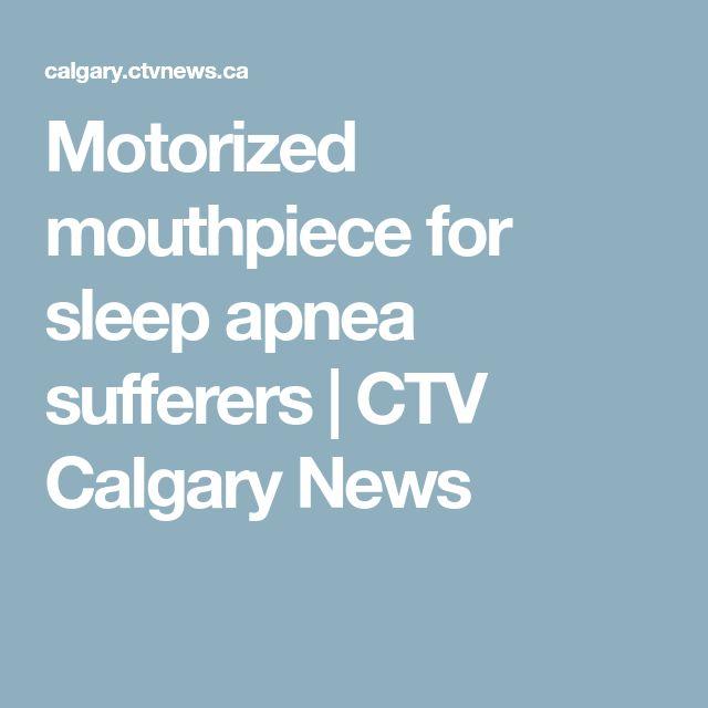 Motorized mouthpiece for sleep apnea sufferers   CTV Calgary News