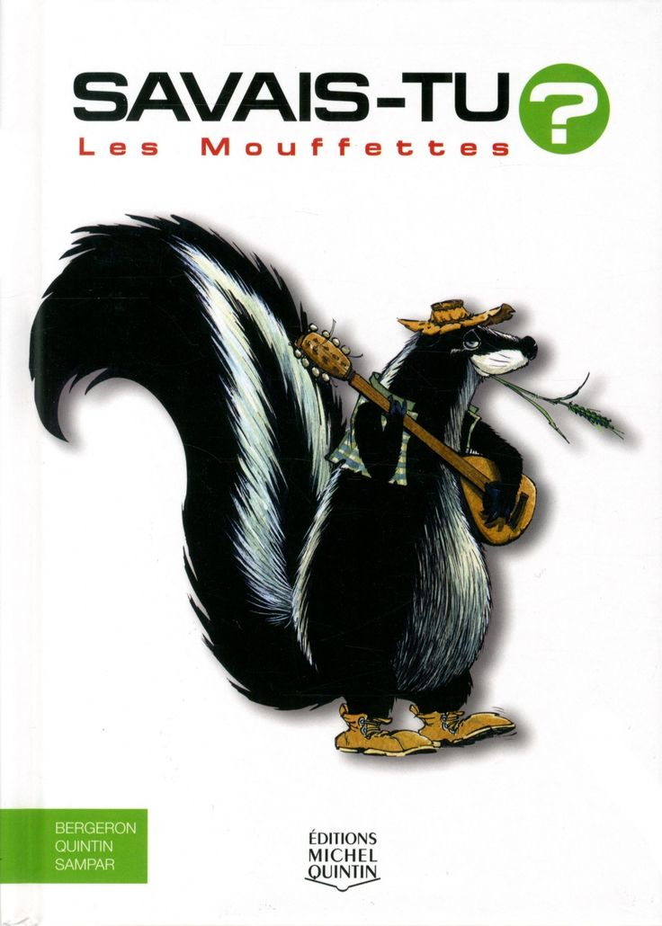Les mouffettes / Alain M. Bergeron, Michel Quintin, Sampar ; illustrations, Sampar. Éditions Michel Quintin (Collection Savais-tu?) (4)