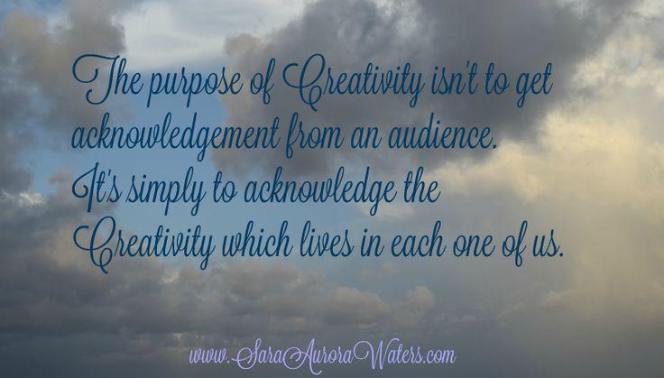 """""""The Purpose of Creativity"""" by Sara Aurora Waters"""
