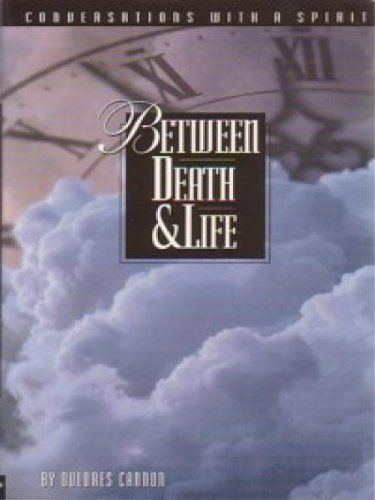 Between Death and Life by Dolores Cannon. $9.13. Publisher: Ozark Mountain Publishing, Inc. (January 1, 1993). 256 pages