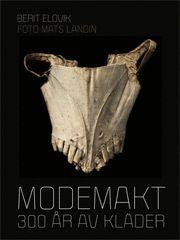 Modemakt : 300 år av kläder (inbunden)