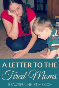Dear Tired Moms: You're Not Alone -
