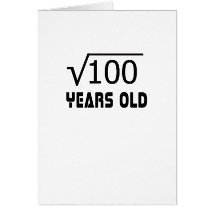 Square Root Of 100 10 Yrs Years Old 10th Birthday Card In 2018