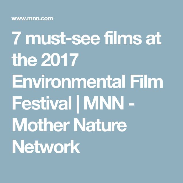 7 must-see films at the 2017 Environmental Film Festival   MNN - Mother Nature Network