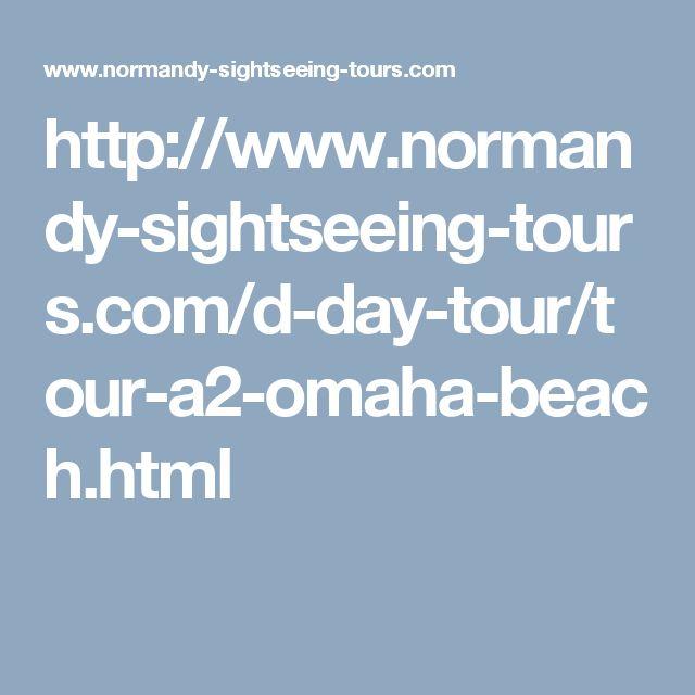http://www.normandy-sightseeing-tours.com/d-day-tour/tour-a2-omaha-beach.html