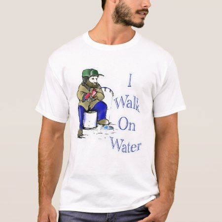 I walk on water T-Shirt - tap to personalize and get yours