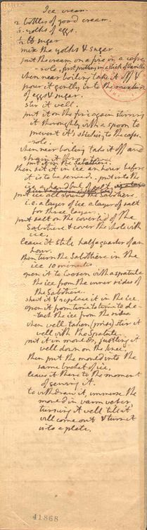 Thomas Jefferson's recipe for vanilla ice cream, written in his own hand, ca. 1780s. It may be the first recipe for ice cream recorded in America (Jefferson most likely got it from a French source). Here is a transcription of the recipe if you're feeling bold enough to try it at home: http://www.loa.org/images/pdf/Jefferson_ice_cream.pdf