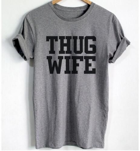 Thug Wife T-Shirt Life Tee Top Wife T Shirt Wifey Gangsta Swag Hipster Top Wife Quote Tee Casual Cotton Funny T Shirt(S-XXXL)