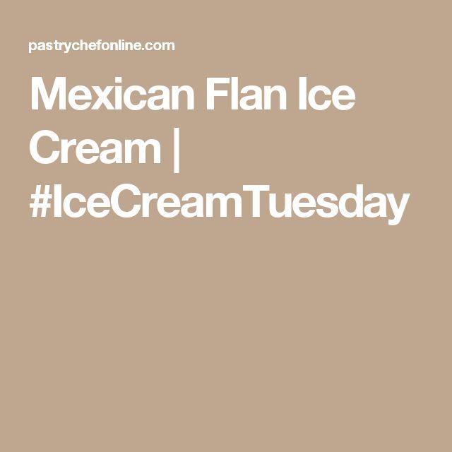 Mexican Flan Ice Cream | #IceCreamTuesday
