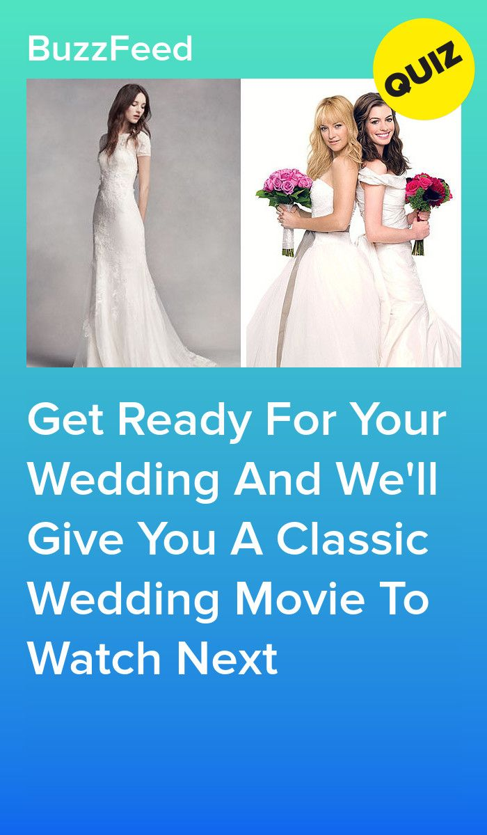 Plan Your Ideal Wedding And Get A Classic Wedding Movie Wedding Movies Wedding Quiz Buzzfeed Ideal Wedding