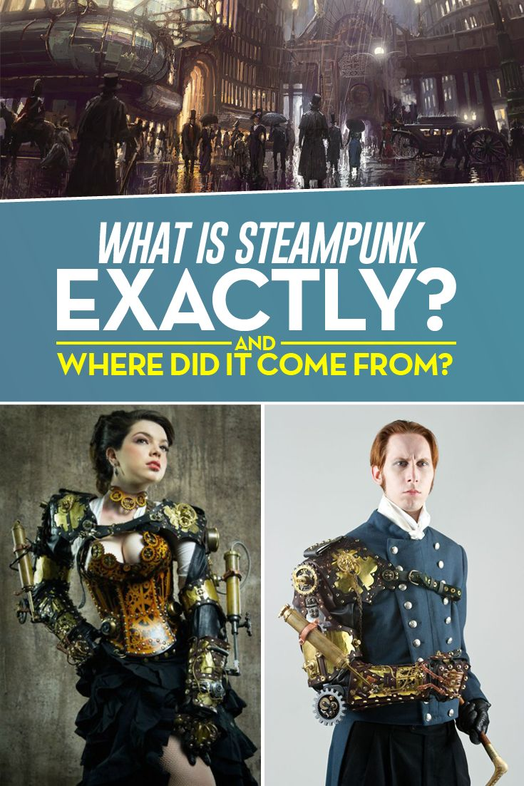 What Is Steampunk Exactly And Where Did It Come From?  https://steampunkheaven.net/blogs/steampunk-heaven/what-is-steampunk-exactly-and-where-did-it-come-from