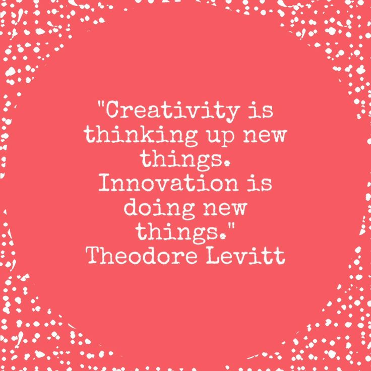 "Creativity And Innovation Quotes: ""Creativity Is Thinking Up New Things. Innovation Is Doing"