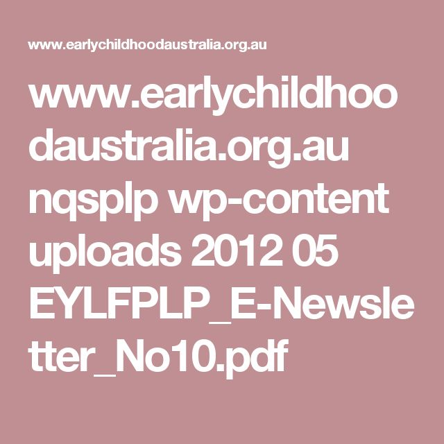 www.earlychildhoodaustralia.org.au nqsplp wp-content uploads 2012 05 EYLFPLP_E-Newsletter_No10.pdf