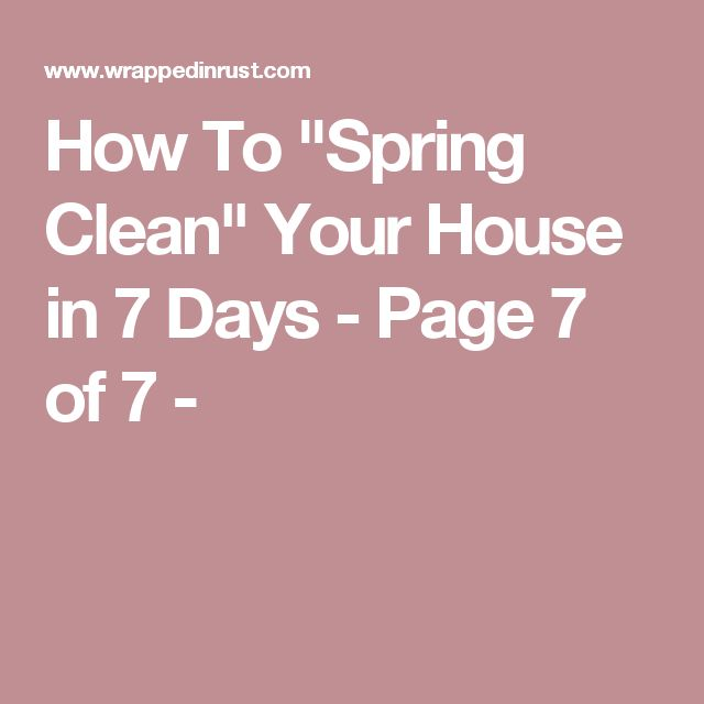 "How To ""Spring Clean"" Your House in 7 Days - Page 7 of 7 -"