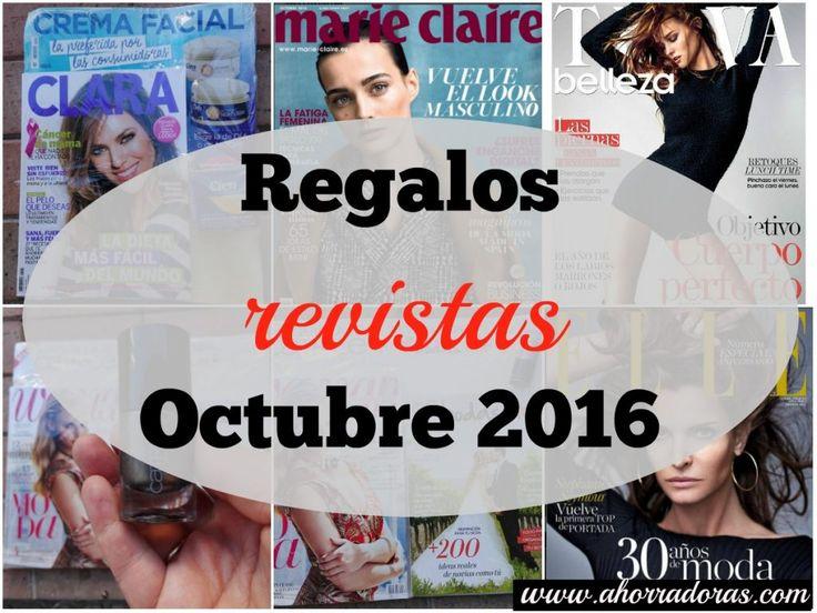 REGALOS REVISTAS OCTUBRE  ¡Ya tenéis disponible el post con los regalos que traen las principales revistas femeninas! Como os decimos todos los meses ya sabéis que nos encantará que compartáis cuál es la revista que más os ha gustado y si en vuestra ciudad alguno de estos regalos cambia. ¡Gracias chicas! ¡Sois las mejores! //www.ahorradoras.com/2016/09/regalos-revistas-octubre-2/