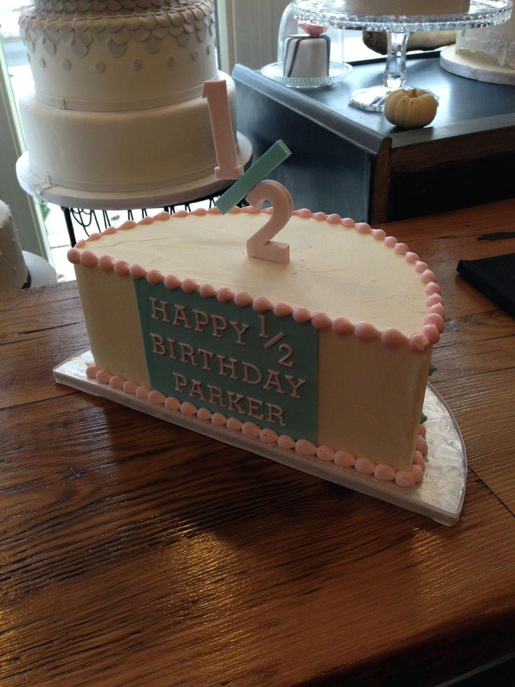 A half birthday-cake, or a half-birthday, cake? :)