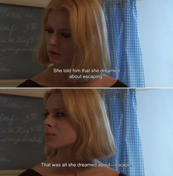 ― Paris, Texas (1984) Travis: She told him that she dreamed about escaping. That was all she dreamed about―escape.