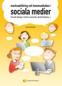 Marknadsföring och kommunikation i sociala medier av Lena Carlsson på Kreafon.