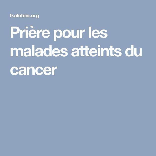 Prière pour les malades atteints du cancer