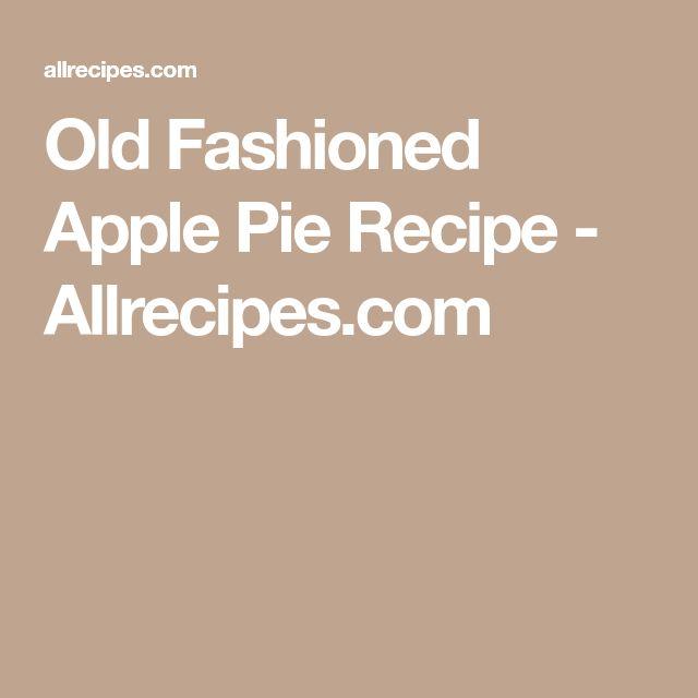 Old Fashioned Apple Pie Recipe - Allrecipes.com
