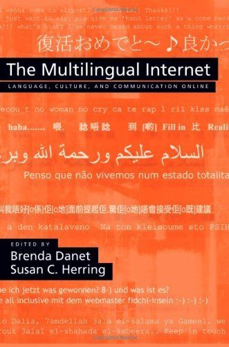 The Multilingual Internet: Language, Culture, and Communication Online by Brenda Danet, http://www.amazon.com/dp/0195304802/ref=cm_sw_r_pi_dp_J4mbrb0BE94J8