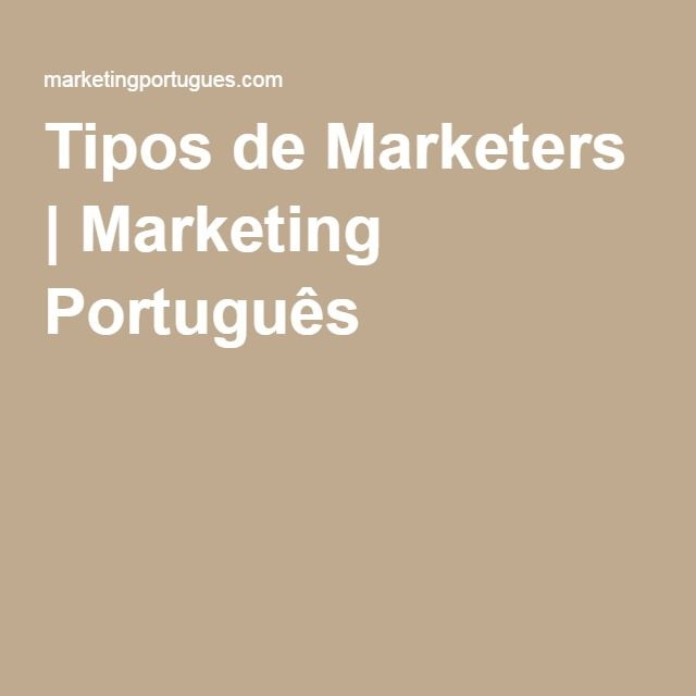 Tipos de Marketers | Marketing Português