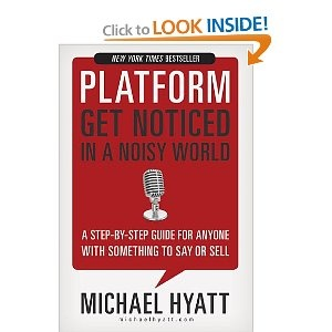 Platform: Get Noticed in a Noisy World. Wow! What a helpful resource! I'll be blogging about this book very, very soon.