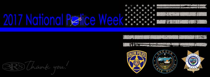 May 14 - May 20, 2017 is National Police Week. 3Rs Construction would like to salute our local law enforcement for the service and protection they provide to our community. Thank you Salem Police Department, Oregon State Police, and Marion County Sheriff's Office.  http://www.policeweek.org/index.html http://www.nleomf.org/