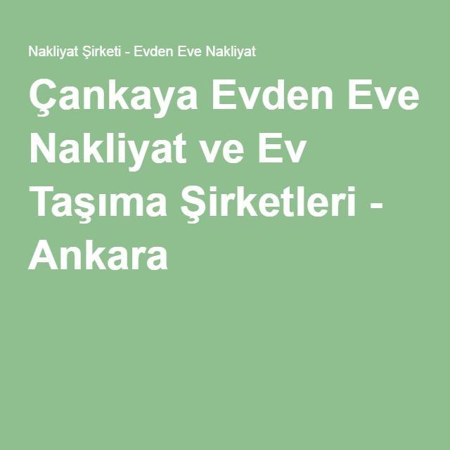 Çankaya Evden Eve Nakliyat ve Ev Taşıma Şirketleri - Ankara