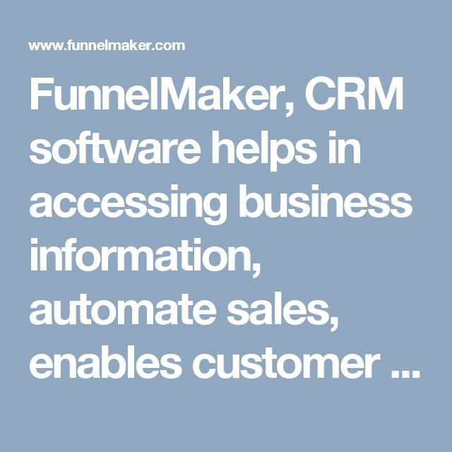 FunnelMaker, CRM software helps in accessing business information, automate sales, enables customer interaction and more. It is basically designed to make customer management easier and every small to medium sized business can benefit from the same. https://www.funnelmaker.com/crm.html