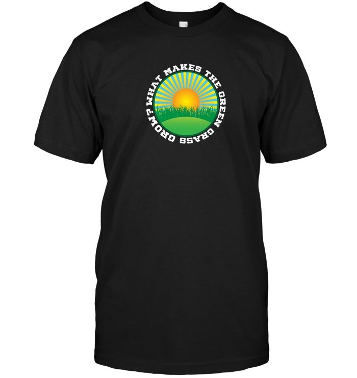 What Makes The Green Grass Grow Military Cadence T Shirt Cool T Shirts Hoodie Shirt Shirts