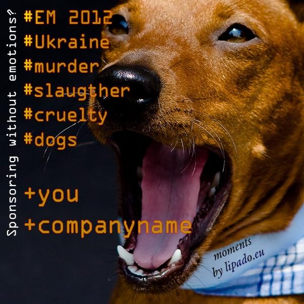 Sponsoren und die Tierquälerei für EM2012 in der Ukraine