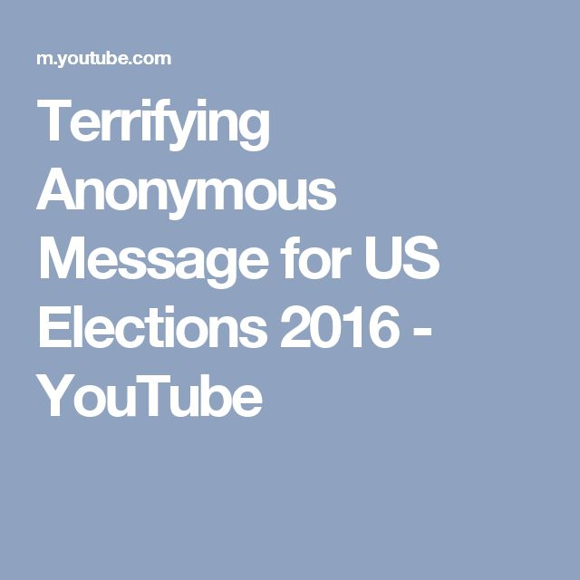 Terrifying Anonymous Message for US Elections 2016 - YouTube