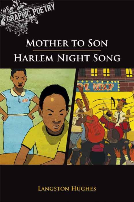 "The Graphic Classroom reviews Langston Hughes' ""Mother to Son / Harlem Night Song"" from the Graphic Poetry series."