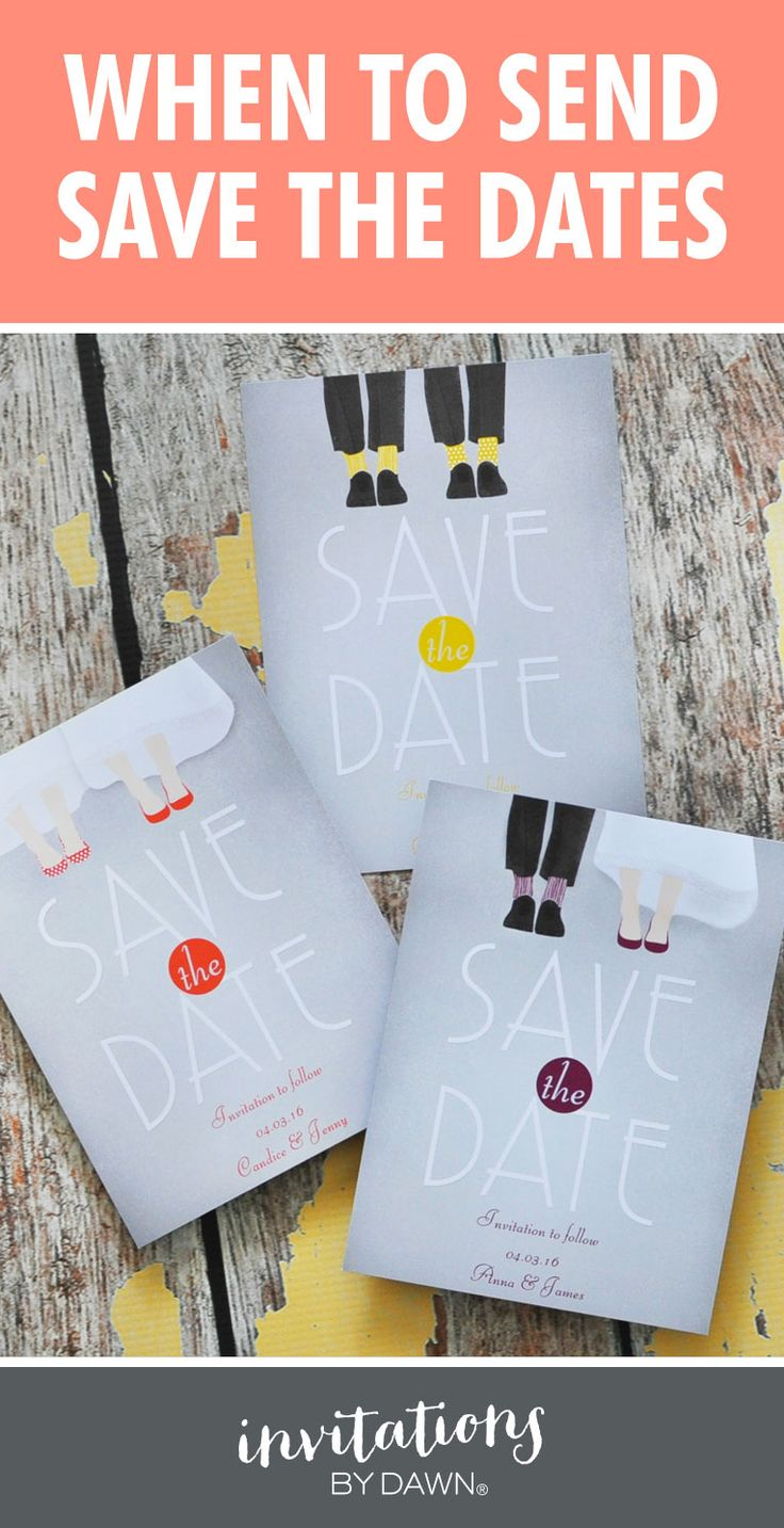 Learn When To Send Save The Dates With Invitations By Dawn Get Etiquette Tips On
